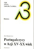 Portugalczycy w Azji: XV - XX wiek