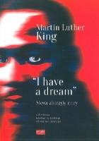 """""""I have a dream"""": słowa zburzyły mury"""