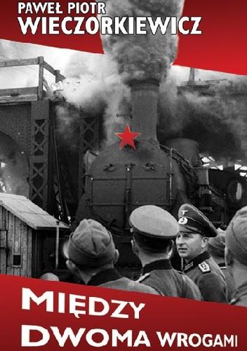 Okładka książki Między dwoma wrogami. Studia i publicystyka