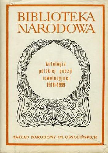 Okładka książki Antologia polskiej poezji rewolucyjnej 1918-1939