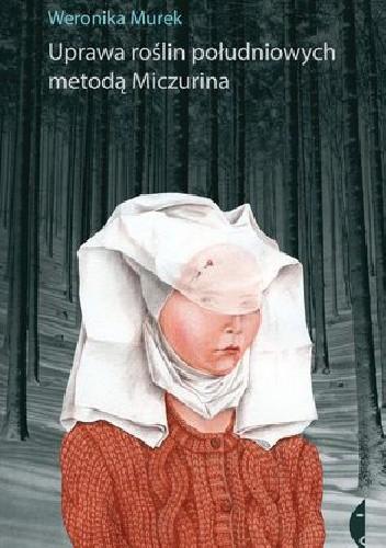 Okładka książki Uprawa roślin południowych metodą Miczurina