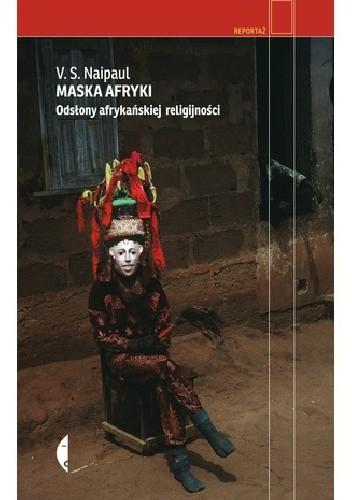 Okładka książki Maska Afryki. Odsłony afrykańskiej religijności