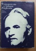 Wspomnienia o Julianie Przybosiu