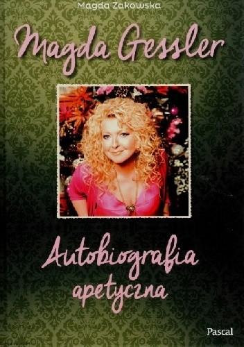 Okładka książki Magda Gessler. Autobiografia apetyczna