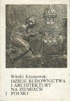 Dzieje budownictwa i architektury na ziemiach Polski. Tom 1