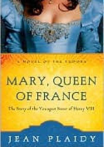 Okładka książki Mary, Queen of France