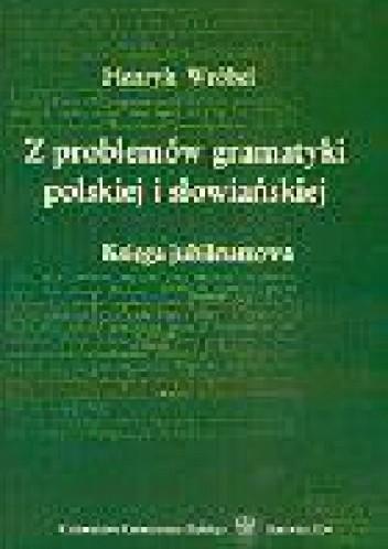 Okładka książki Z problemów gramatyki polskiej i słowiańskiej. Księga jubileuszowa