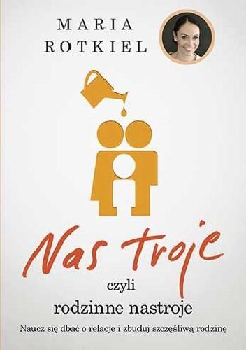 Okładka książki Nas troje, czyli rodzinne nastroje