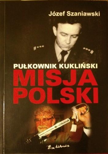 Okładka książki Pułkownik Kukliński - Misja Polski