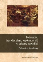 Tożsamość, indywidualizm, wspólnotowość w kulturze rosyjskiej