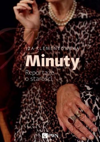 Okładka książki Minuty. Reportaże o starości