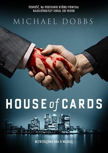 Okładka książki House of Cards. Bezwzględna gra o władzę