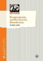 Kooperatyzm, spółdzielczość, demokracja. Wybór pism