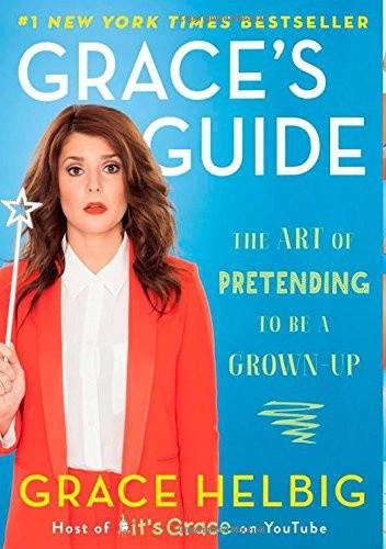 Okładka książki Grace's Guide: The Art of Pretending to Be a Grown-up