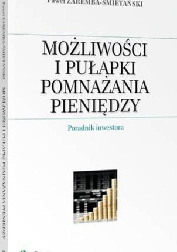 Okładka książki Możliwości i pułapki pomnażania pieniędzy