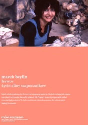 Okładka książki Ferwor. Życie Aliny Szapocznikow