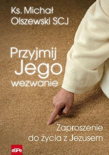 Okładka książki Przyjmij Jego wezwanie. Zaproszenie do życia z Jezusem