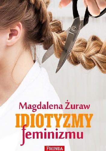 Okładka książki Idiotyzmy feminizmu