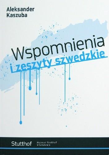 Okładka książki Wspomnienia i zeszyty szwedzkie