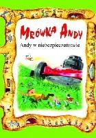 Mrówka Andy. Andy w niebezpieczeństwie