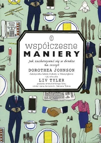 Okładka książki Współczesne maniery. Jak zachowywać się w drodze na szczyt