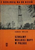 Szukamy wielkiej ropy w Polsce