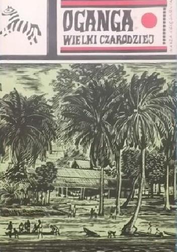 Okładka książki Oganga, wielki czarodziej