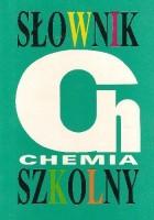 Słownik szkolny. Chemia