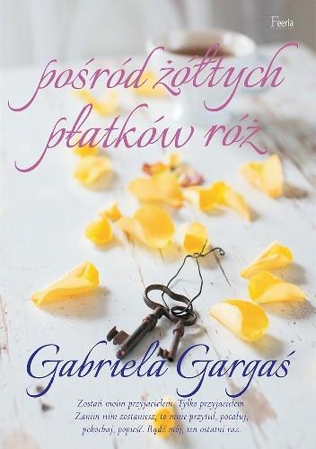 Okładka książki Pośród żółtych płatków róż