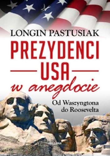 Okładka książki Prezydenci USA w anegdocie. Od Waszyngtona do Roosevelta