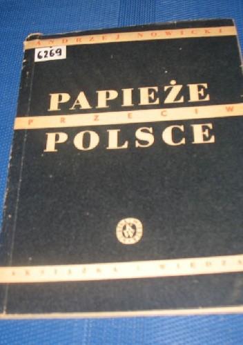 Okładka książki Papieże przeciw Polsce