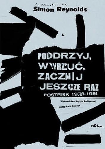 Okładka książki Podrzyj, wyrzuć, zacznij jeszcze raz. Postpunk 1978-1984