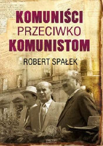 Okładka książki Komuniści przeciwko komunistom