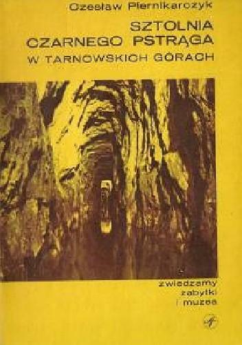 Okładka książki Sztolnia Czarnego Pstrąga w Tarnowskich Górach