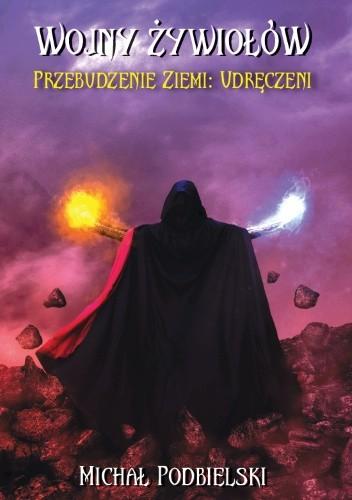Okładka książki Wojny żywiołów. Przebudzenie ziemi: Udręczeni
