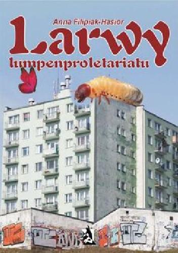 Okładka książki Larwy lumpenproletariatu