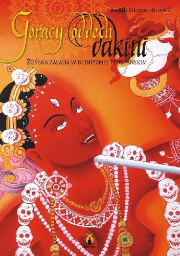Okładka książki Gorący oddech dakini. Żeńska zasada w buddyzmie tybetańskim