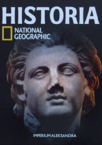 Okładka książki Imperium Aleksandra. Historia National Geographic