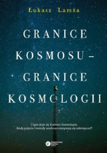 Okładka książki Granice kosmosu – granice kosmologii