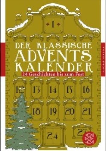 Okładka książki Der klassische Adventskalender. 24 Geschichten bis zum Fest