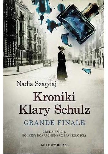 Okładka książki Kroniki Klary Schulz. Grande finale