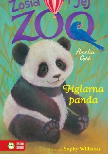 Okładka książki Zosia i jej zoo. Figlarna panda
