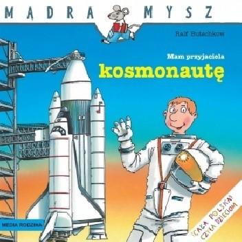 Okładka książki Mam przyjaciela kosmonautę
