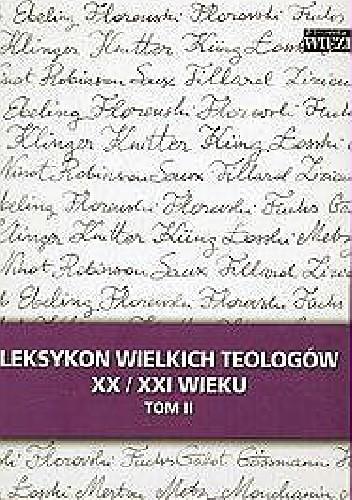 Okładka książki Leksykon wielkich teologów XX/XXI wieku. Tom II