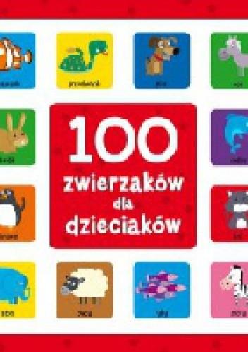 Okładka książki 100 zwierzaków dla dzieciaków