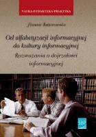 Od alfabetyzacji informacyjnej do kultury informacyjnej. Rozważania o dojrzałości informacyjnej