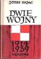 Dwie wojny. Mój udział w wojnie o niepodległość i w obronie powietrznej Polski