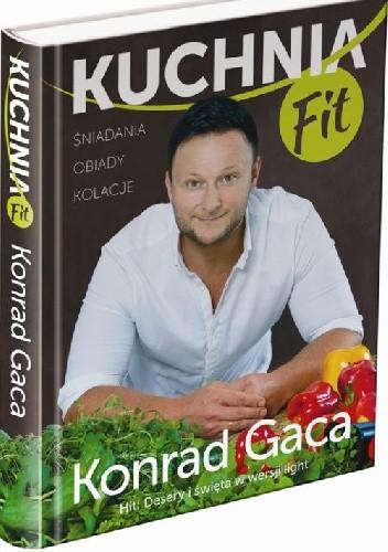 Kuchnia Fit Konrad Gaca 242941 Lubimyczytaćpl