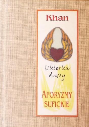 Okładka książki Iskierka duszy. Aforyzmy sufickie.