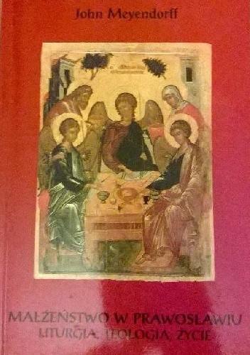 Okładka książki Małżeństwo w prawosławiu. Liturgia, teologia, życie